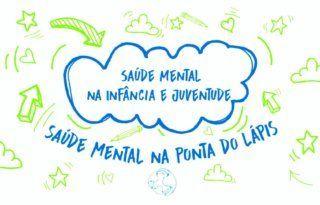 SAÚDE MENTAL NA INFÂNCIA E JUVENTUDE | NA PONTA DO LÁPIS
