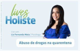 LIVES HOLISTE | ABUSO DE DROGAS NA QUARENTENA