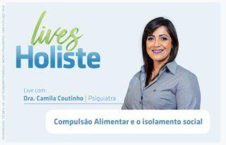 LIVES HOLISTE | COMPULSÃO ALIMENTAR E O ISOLAMENTO SOCIAL