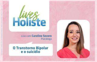 LIVES HOLISTE | O TRANSTORNO BIPOLAR E O SUICÍDIO