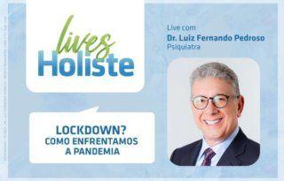 LIVES HOLISTE | LOCKDOWN? COMO ENFRENTAMOS A PANDEMIA