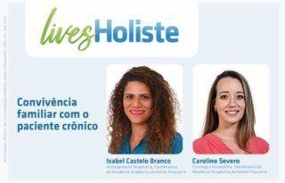 LIVES HOLISTE | CONVIVÊNCIA COM PACIENTE CRÔNICO
