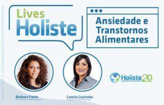 LIVES HOLISTE | ANSIEDADE E TRANSTORNOS ALIMENTARES