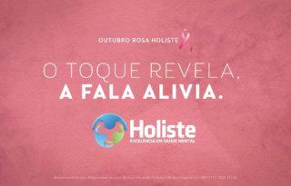 O toque revela, a fala alivia - Campanha Outubro Rosa Holiste